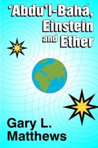 'Abdu'l-Baha, Einstein and Ether